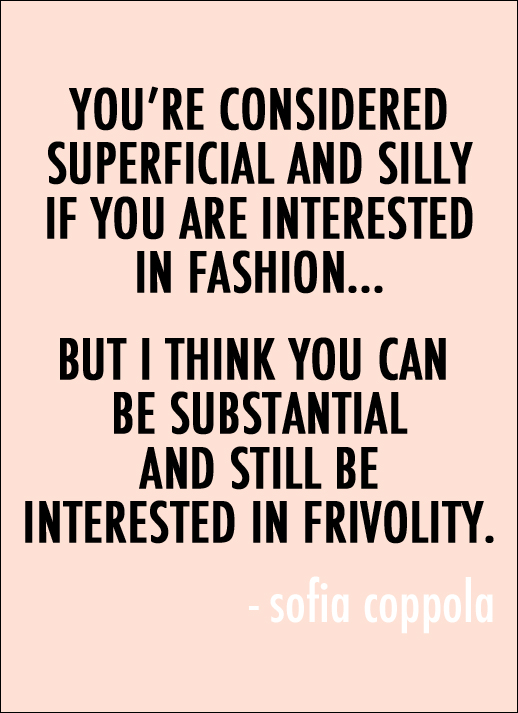 Le-Fashion-Blog-Sofia-Coppola-Fashion-Quote-Youre-Considered-Superficial-Silly-If-You-Are-Interested-In-Fashion